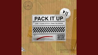 Pack It Up (feat. Snak The Ripper)