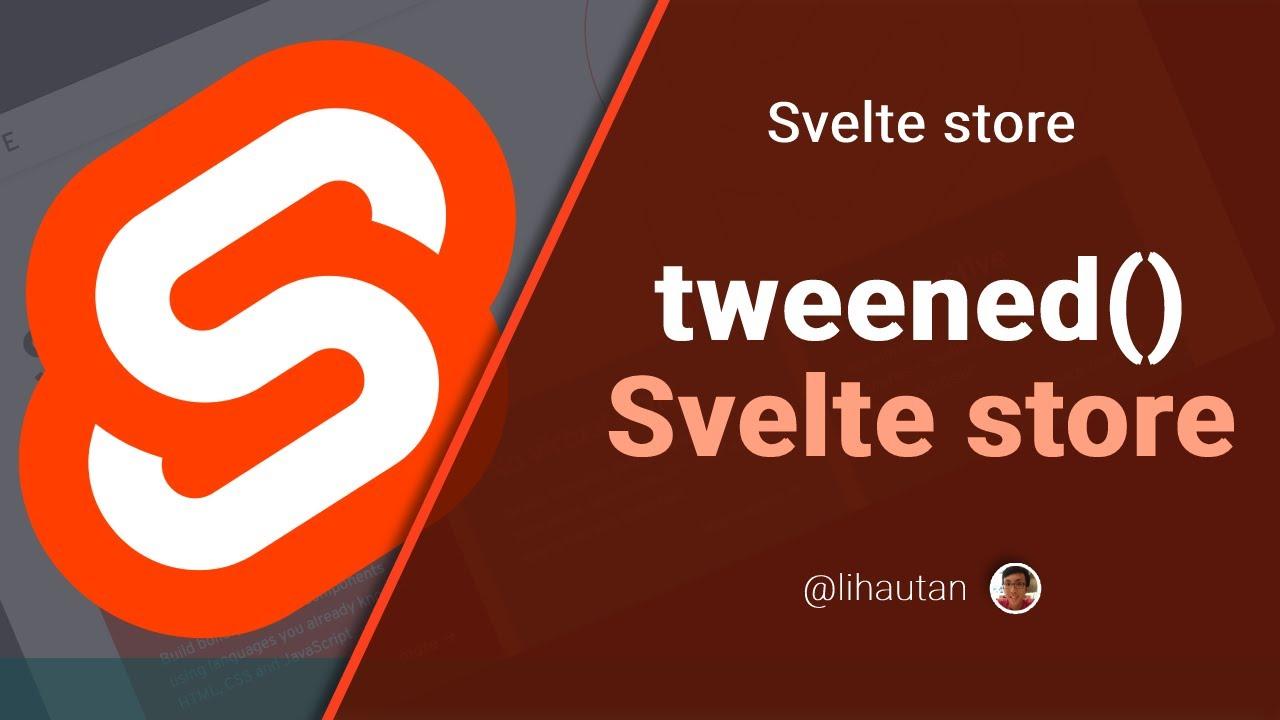 Custom Svelte Store tweened Svelte store 12 YouTube