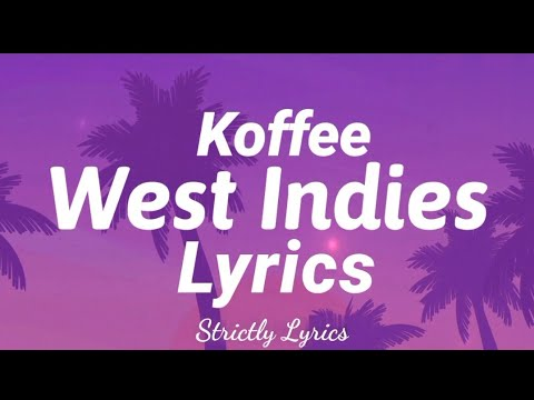 Download Koffee - West Indies Lyrics | Strictly Lyrics
