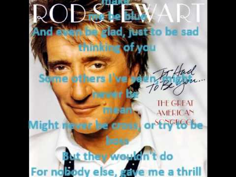 It had to be you  Rod Stewart