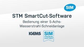 STM SmartCut-Software – Bedienung einer 5-Achs Wasserstrahl-Schneidanlage
