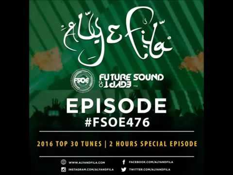 Future Sound Of Egypt 475-476 With Aly & Fila (Top 30 Coundown Of 2016) #FSOE 475 #FSOE 476