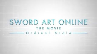 Sword Art Online the Movie Trailer 1 | Мастера Меча Онлайн: Ordinal Scale [русская озвучка](, 2016-07-04T10:30:01.000Z)