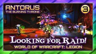 ANTORUS: THE BURNING THRONE RAID (LFR) | WING 3 | WORLD OF WARCRAFT GAMEPLAY