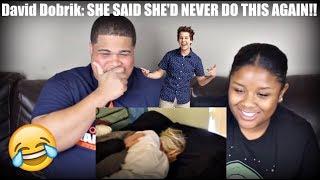 David Dobrik: SHE SAID SHE'D NEVER DO THIS AGAIN!! (CAUGHT) Reaction!