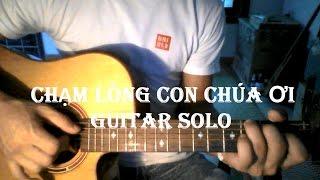 Chạm lòng con Chúa ơi! - Thánh Ca Guitar solo