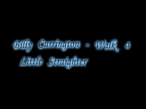 Billy Currington - Walk a Little Straighter [Lyric Video]