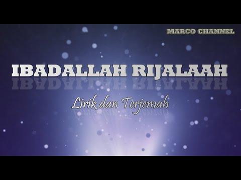 Sholawat Merdu Ibadallah Rijalallah Lirik Terjemahan
