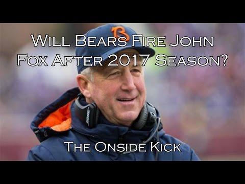 Will Bears Fire John Fox After 2017 Season?