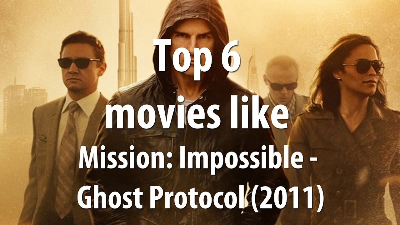 Top 6 Movies Like Mission Impossible Ghost Protocol 2011 Youtube