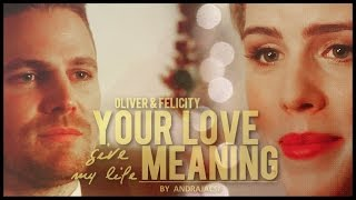 Oliver & Felicity - Your love gives my life meaning (+4x16)