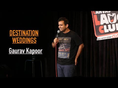 Destination Weddings  Stand Up Comedy by Gaurav Kapoor