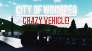 ROBLOX | CITY OF WINNIPEG | CRAZY VEHICLE!