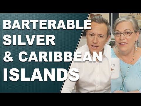 Barterable Silver and the Caribbean Islands. Q&A with Lynette and Eric - 5-23-2018