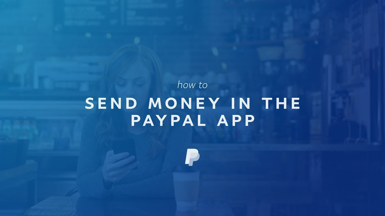 How to Send Money in the PayPal App - YouTube