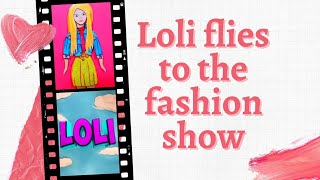 Loli Flies To The Fashion Show   A Short Story About An Animated Paper Doll   3-series