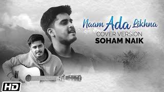 Naam Ada Likhna | Cover Version | Soham Naik | Yahaan | Gulzar | Shantanu Moitra | Jai - Parthiv
