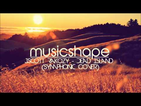 J. Scott Rakozy - Dead Island (Symphonic Cover)