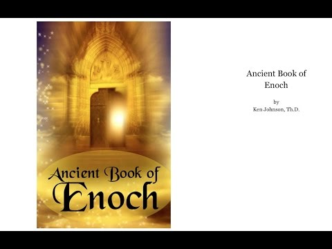 Ancient Book Of Enoch - Part 1 - For the Tribulation Generation, Ken Johnson
