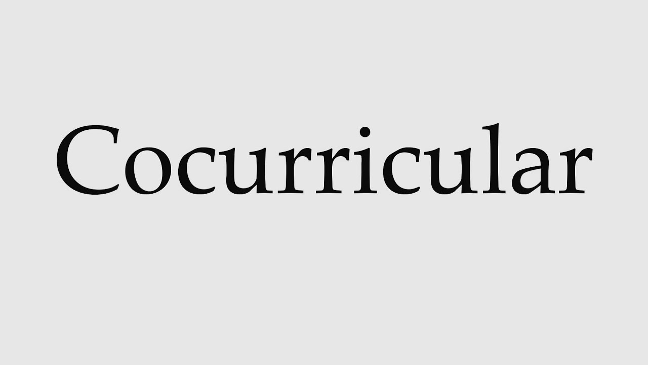 How To Pronounce Cocurricular Youtube