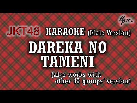 JKT48 - Dareka no Tameni KARAOKE (Male Version)