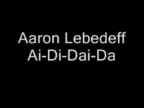 Aaaron Lebedeff - Ai-Di-Dai-Da
