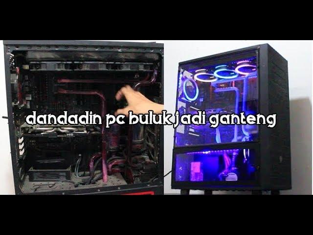 ROMBAK PC BULUK JADI GANTENG | RAKIT PC | PC BUILD