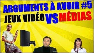 Arguments À Avoir #5 Jeux Vidéo Vs Médias