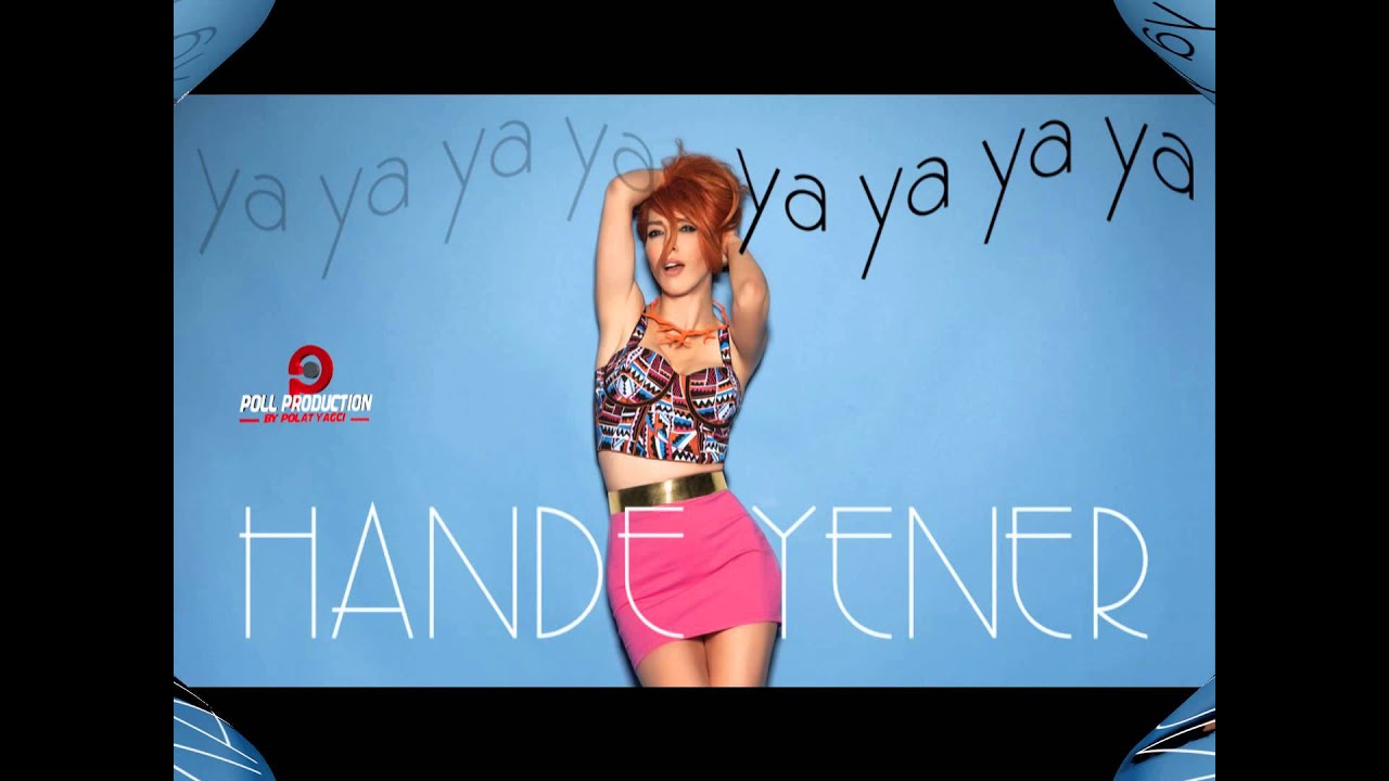 �ya�_HandeYener-YaYaYaYa(OfficialAudio)-YouTube