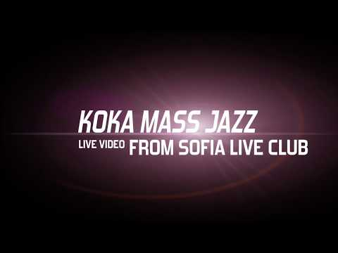 Koka Mass Jazz  - By Myself / Live at Sofia Live Club / 2018