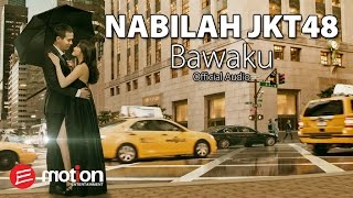 [3.13 MB] Nabilah JKT48 - Bawaku (Official Audio)