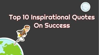 Top 10 inspirational quotes on success