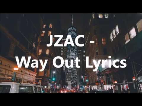 JZAC - Way Out Lyrics