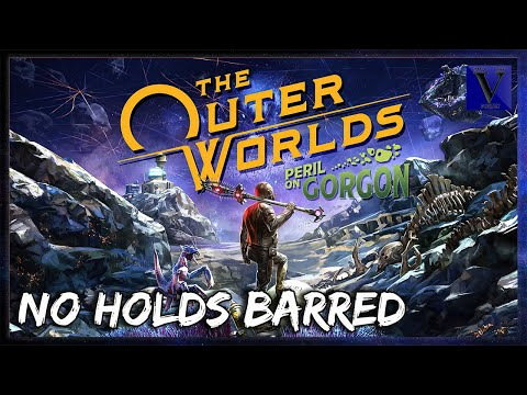 No Holds Barred | The Outer Worlds: Peril on Gorgon [DLC] |