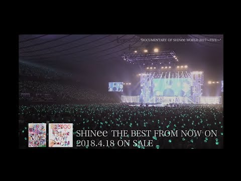 SHINee - ベストアルバム「SHINee THE BEST FROM NOW ON」DOCUMENTARY OF SHINee WORLD 2017~FIVE~ダイジェスト