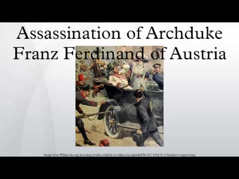 Assassination of Archduke Franz Ferdinand of Austria