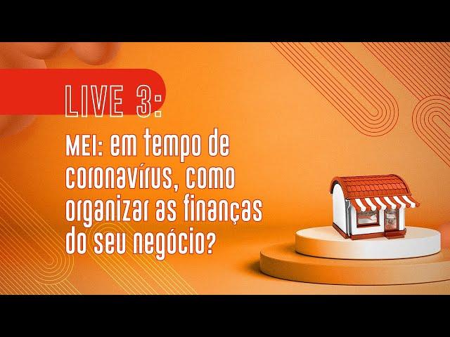 MEI: em tempo de coronavírus como organizar as finanças do seu negócio?