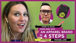 From Idea to an Apparel Brand in 4 Steps - Interview with Michael Lew