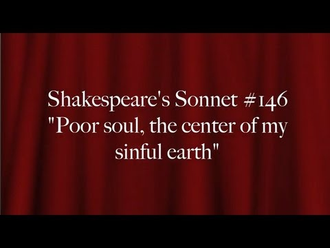 sonnet 146 Sonnet 146: by william shakespeare poor soul the centre of my sinful earth [] these rebel powers that thee array why dost thou pine within and suffer dearth painting thy outward walls  page.