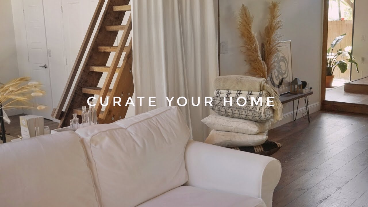 HOW TO CURATE YOUR HOME