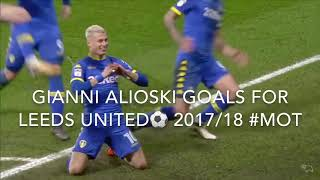 Gjanni Alioski Leeds United Goals 2017/18 ⚽️