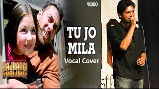 Tu Jo Mila KK | Dekhna na mudke | Bajrangi Bhaijaan Salman Khan Movie | Vocal Cover by Tapan
