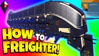 HOW TO ALWAYS GET S CLASS CAPITAL FREIGHTER IN NO MAN