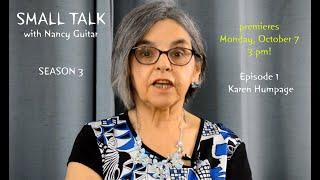 SMALL TALK with Nancy Guitar, Season 3 Opener! Guest - Karen Humpage