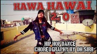 Tumhari Sulu Hawa Hawai 2 0 hip hop dance choreography by dh sirr video Vidya Balan Vidya Balan,