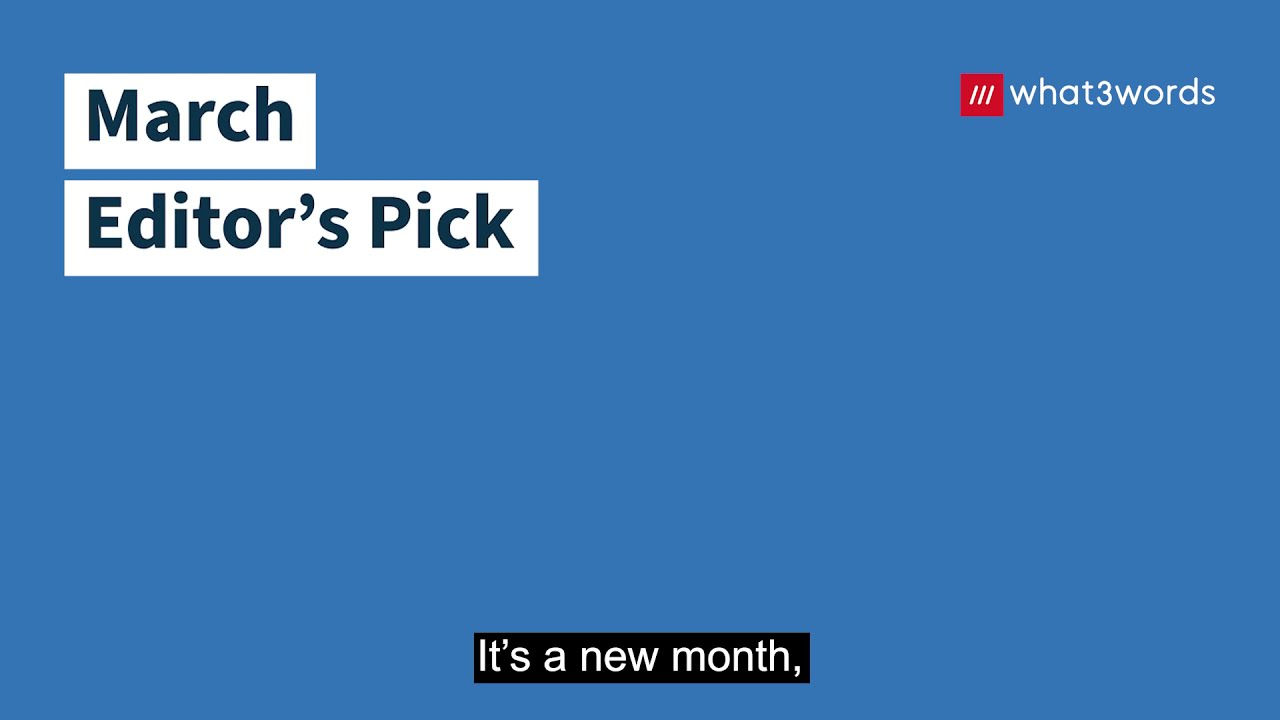 what3words March Editor's Pick