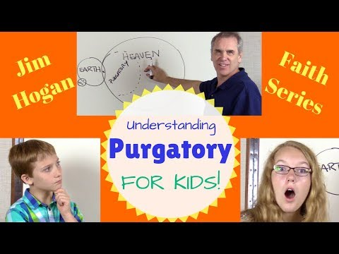 Understanding Purgatory - with Jim Hogan!
