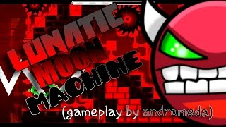 NEW EPIC AND IMPOSSIBLE DEMON BY ANDROMEDA AND OPTAGONUS! Lunatic Moon Machine [Andro Gameplay]
