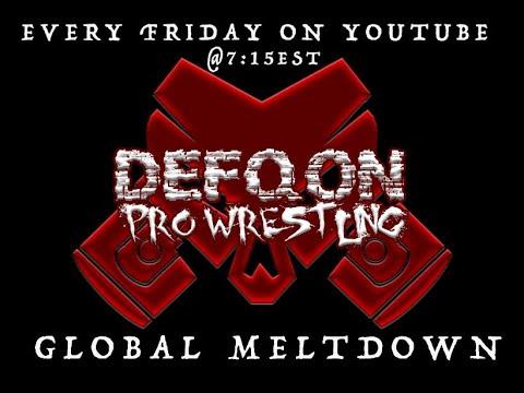 Download DEFQON PRO WRESTLING; GLOBAL MELTDOWN EPISODE 6