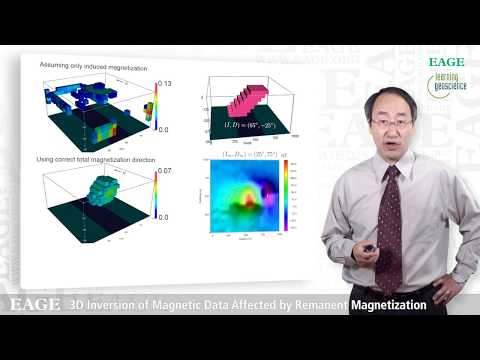 EAGE E-Lecture: 3D Inversion of Magnetic Data Affected by Remanent Magnetization by Yaoguo Li